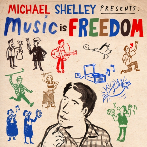 Michael Shelley Music Is Freedom cd cover