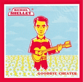 Michael Shelley Goodbye Cheater CD cover