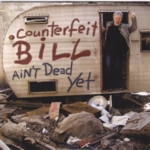 Ain't Dead Yet cd by Counterfeit Bill