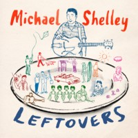 Michael Shelley - Leftovers CD Cover